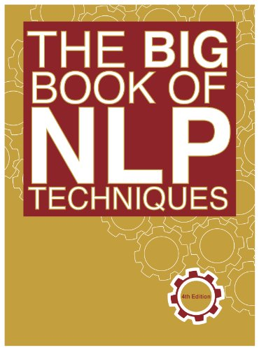The Big Book of NLP Techniques: 200+ Patterns &#038; Strategies of Neuro Linguistic Programming