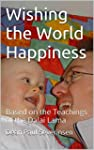 Wishing the World Happiness: Based on...