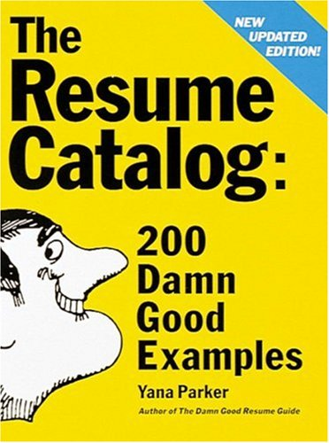 The Resume Catalog: 200 Damn Good Examples