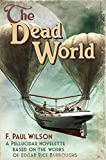 img - for The Dead World: A Pellucidar novelette based on the works of Edgar Rice Burroughs book / textbook / text book