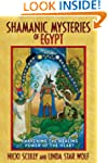 Shamanic Mysteries of Egypt: Awakenin...