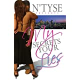 My Secrets Your Lies (N'Tyse Enterprises Presents) ~ N'Tyse