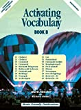 Activating Vocabulary: Bk. B