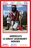 img - for AMERICA'S 12 GREAT FOLK HEROES AND THEIR STORIES (ILLUSTRATED) book / textbook / text book