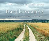 img - for Battlescapes: A Photographic Testament to 2,000 years of Conflict (General Military) book / textbook / text book