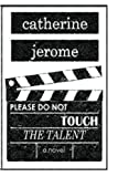 Please Do Not Touch the Talent