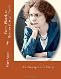 From Plotzk to Boston (Large Print): An Immigrants Story