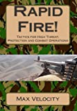 Rapid Fire!: Tactics for High Threat, Protection and Combat Operations