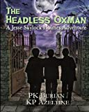 img - for The Headless Oxman: A Jesse Skylock Mystery (Volume 1) book / textbook / text book