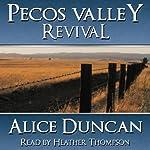 Pecos Valley Revival | Alice Duncan