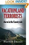 VACATIONLAND TERRORISTS: Alarm in the...