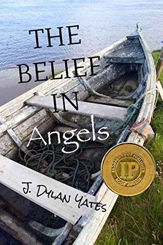 THE BELIEF IN Angels- Adapted for Young Adults by J. Dylan Yates