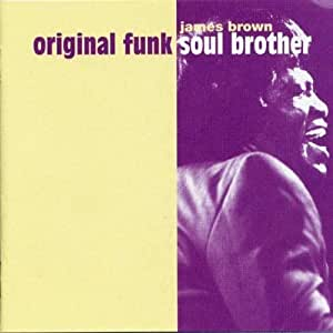 Original Funk Soul Brother I