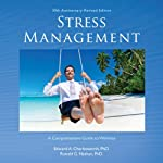 Stress Management: A Comprehensive Guide to Wellness | Edward A. Charlesworth,Ronald G. Nathan