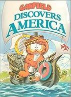 Garfield Discovers America - Created by Jim…