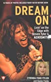img - for Dream On: Livin' on the Edge with Steven Tyler and Aerosmith (Boulevard) book / textbook / text book