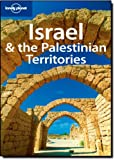 Lonely Planet Israel & the Palestinian Territories 6th Ed.: 6th Edition