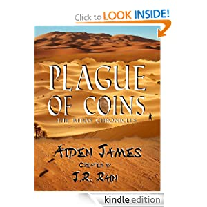 Free Kindle Book: Plague of Coins (The Judas Chronicles #1), by Aiden James. Publisher: Aiden James Fiction; 3 edition (May 2, 2011)
