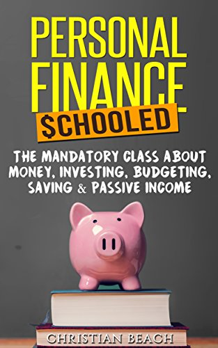 Personal Finance: Schooled - The Mandatory Class About Money, Investing, Budgeting, Saving & Passive Income (stock market, debt, capitalism) (Economics And Personal Finance compare prices)