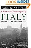 A History of Contemporary Italy: Society and Politics, 1943-1988