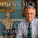 Being George Washington Audiobook by Glenn Beck Narrated by Ron McLarty