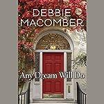 Any Dream Will Do: A Novel | Debbie Macomber