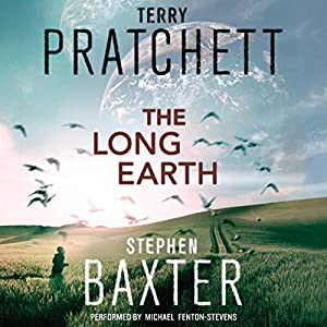 The Long Earth series, books 1 to 5 - Terry Pratchett & Stephen Baxter
