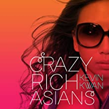 Crazy Rich Asians (       UNABRIDGED) by Kevin Kwan Narrated by Lynn Chen