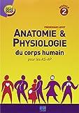 Anatomie & physiologie du corps humain pour les AS-AP : Module 2...