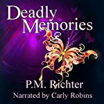 Deadly Memories | P. M. Richter
