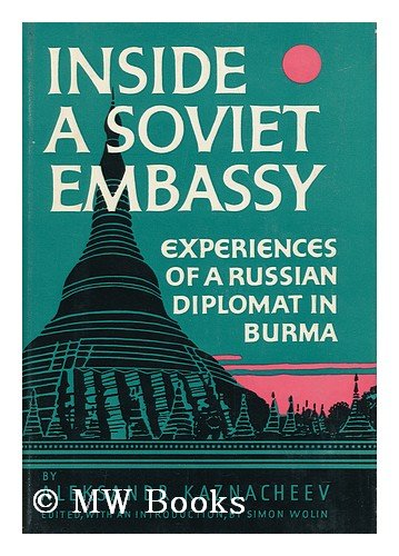 Inside a Soviet embassy;: Experiences of a Russian diplomat in Burma, Aleksandr I,U,¡rʹevich Kaznacheev