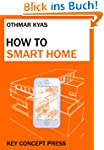 How To Smart Home: A Step by Step Gui...