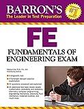 Barron's FE Exam, 3rd Edition: Fundamentals of Engineering Exam (Barron's Fe: Fundamentals of Engineering Exam)