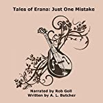 Tales of Erana: Just One Mistake   A. L. Butcher