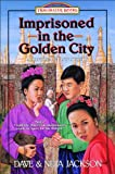 Imprisoned in the Golden City: Adoniram and Ann Judson (Trailblazer Books #8)