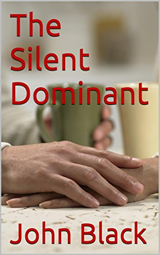 Book: The Silent Dominant by John Black