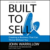 Built to Sell: Creating a Business That Can Thrive Without You | [John Warrillow]