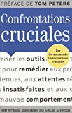 Confrontations cruciales : Des outils pour remédier aux promesses non tenues, aux attentes insatisfaites et aux mauvais comportements