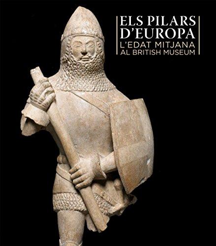 Els pilars d'Europa: L'edat mitjana al British Museum