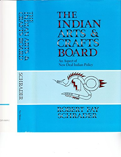 The Indian Arts and Crafts Board: An Aspect of New Deal Indian Policy