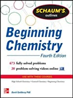 Schaum's Outline of Beginning Chemistry: 673 Solved Problems + 16 Videos
