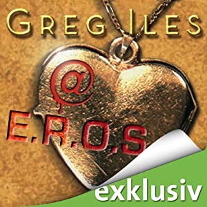 Greg Iles: @E.R.O.S. (c)1999 Bastei Lübbe / 2012 Audible (dramaturgia)
