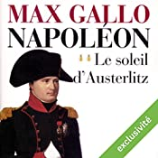 Le soleil d'Austerlitz (Napoléon 2) | Max Gallo