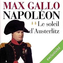 Le soleil d'Austerlitz (Napoléon 2) | Livre audio Auteur(s) : Max Gallo Narrateur(s) : Jean-Marc Galéra