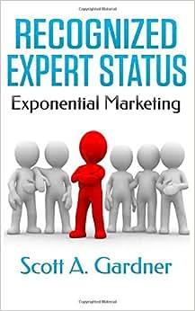Recognized Expert Status: Exponential Marketing