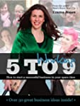 Working 5 to 9: How to Start a Succes...