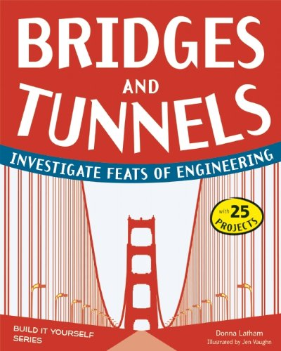 Bridges And Tunnels: Investigate Feats Of Engineering With 25 Projects (Build It Yourself) front-17163