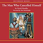 The Man Who Cancelled Himself (       UNABRIDGED) by David Handler Narrated by Tom Stechschulte