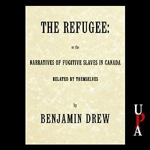 The Refugee: or The Narratives of Fugitive Slaves in Canada | [Benjamin Drew]