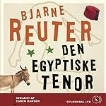 Den Egyptiske Tenor [The Egyptian Tenor]   Bjarne Reuter